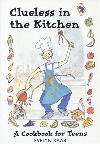 9780613236973: Clueless in the Kitchen: A Cookbook for Teens
