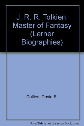 J. R. R. Tolkien: Master of Fantasy (Lerner Biographies) (0613239016) by David R. Collins