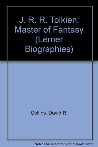 J. R. R. Tolkien: Master of Fantasy (Lerner Biographies) (0613239016) by Collins, David R.