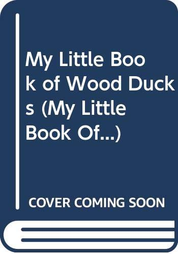 9780613239363: My Little Book of Wood Ducks