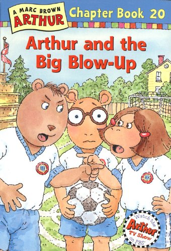 Arthur And The Big Blow-Up (Turtleback School & Library Binding Edition) (Marc Brown Arthur ...