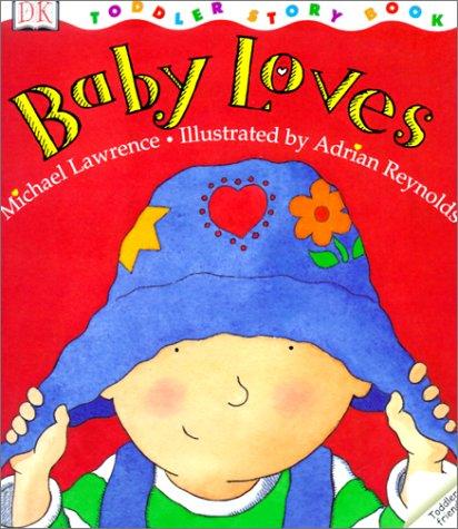 9780613242769: Baby Loves (DK Toddler Story Books)