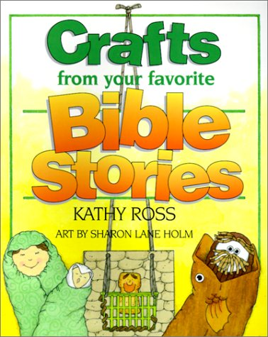 9780613247283: Crafts from Your Favorite Bible Stories (Turtleback School & Library Binding Edition) (Christian Crafts)