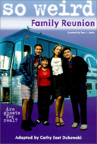 So Wierd: Family Reunion - Book #1: Junior Novel (So Weird) (0613251237) by Godwin, Parke; Dubowski, Cathy East