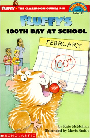 Fluffy's 100th Day of School (Hello Reader! Level 3): Kate McMullan