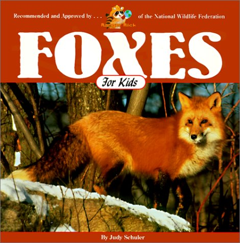 Foxes for Kids (Wildlife for Kids Series): Judy Schuler