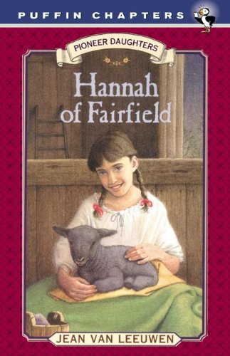 Hannah Of Fairfield (Turtleback School & Library Binding Edition) (Pioneer Daughters) (0613254465) by Jean Van Leeuwen