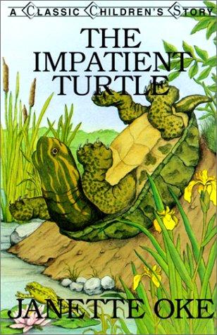 Impatient Turtle (Classic Children's Story): Janette Oke; Editor-Pete