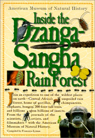 9780613257138: Inside the Dzanga-Sangha Rain Forest: From the Working Journals of the Scientists, Artists, and Filmmakers on Expedition for the American Museum of Na