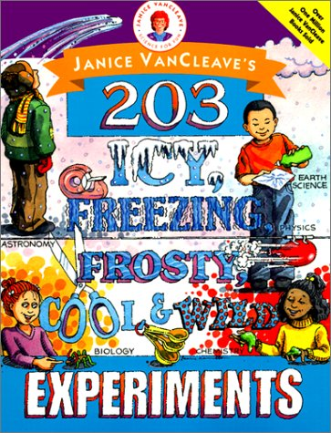 9780613257800: Janice VanCleave's 203 Icy, Freezing, Frosty, Cool & Wild Experiments