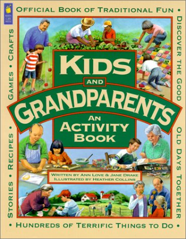 Kids and Grandparents: An Activity Book: Ann Love, Jane Drake