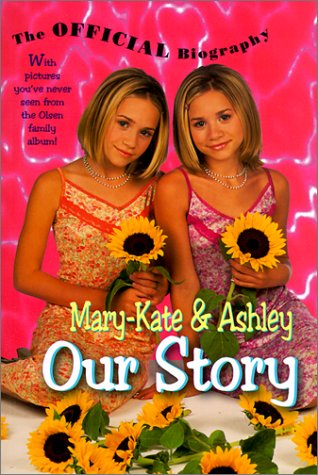 Mary-Kate & Ashley Our Story (9780613261555) by Harper Collins; Romine, Damon