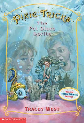 The Pet-Store Sprite (Turtleback School & Library Binding Edition) (Pixie Tricks): Tracey West