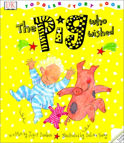 9780613265928: The Pig Who Wished (DK Toddler Story Books)
