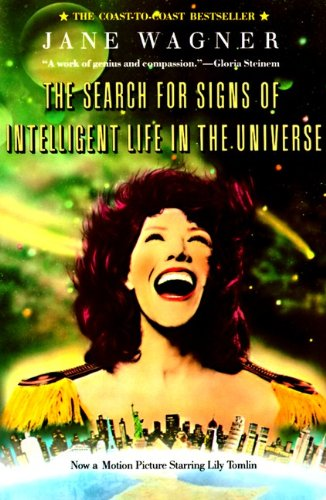 9780613268721: Search for Signs of Intelligent Life in the Universe: Now a Major Motion Picture Staring Lily Tomlin
