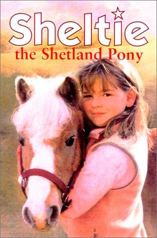 9780613269209: Sheltie the Shetland Pony