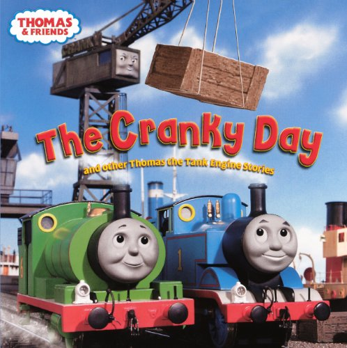 9780613272353: The Cranky Day And Other Thomas The Tank Engine Stories (Turtleback School & Library Binding Edition) (Thomas & Friends)