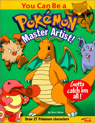 You Can Be a Pokemon Master Artist!: Gotta Catch 'em All! (Pokemon (Troll Paperback)) (9780613276573) by Ron Zalme
