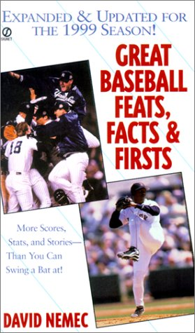 Great Baseball Feats, Facts, and Firsts: 2000 Ed. (Great Baseball Feats, Facts & Firsts) (0613278623) by David Nemec