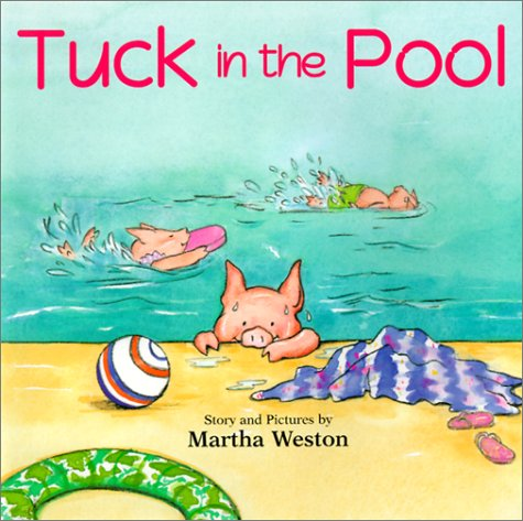 Tuck in the Pool (0613281160) by Weston, Martha