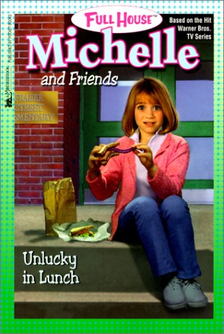 9780613281195: Unlucky in Lunch (Full House : Michelle and Friends)
