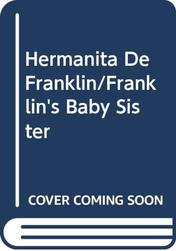 Hermanita de Franklin (Spanish Edition) (0613282973) by Paulette Bourgeois; Brenda Clark