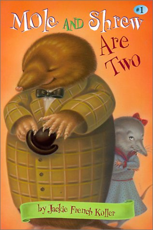 Mole and Shrew Are Two (Mole & Shrew): Koller, Jackie French