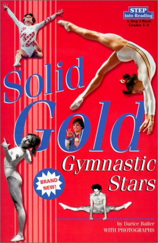 Solid Gold: Gymnastic Stars (Step Into Reading: A Step 3 Book): Bailer, Darice