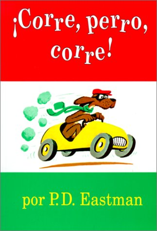 Corre, Perro, Corre! (Go, Dog, Go!) (Spanish Edition) (061328450X) by Eastman, P. D.