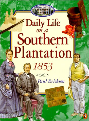 9780613284592: Daily Life on a Southern Plantation 1853