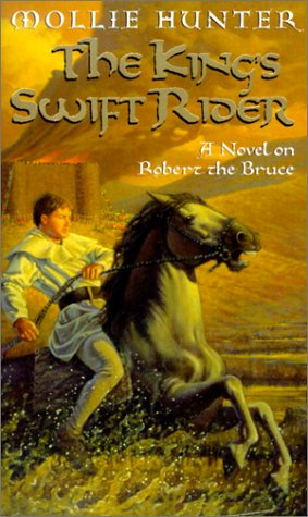 The King's Swift Rider: A Novel on Robert the Bruce (0613285484) by Hunter, Mollie