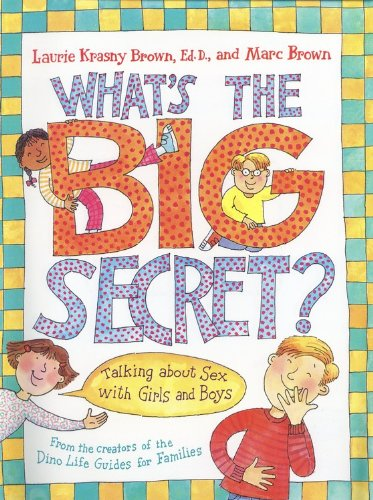 What's The Big Secret? Talking About Sex With Girls And Boys (Turtleback School & Library Binding Edition) (9780613286954) by Laurie Krasny Brown