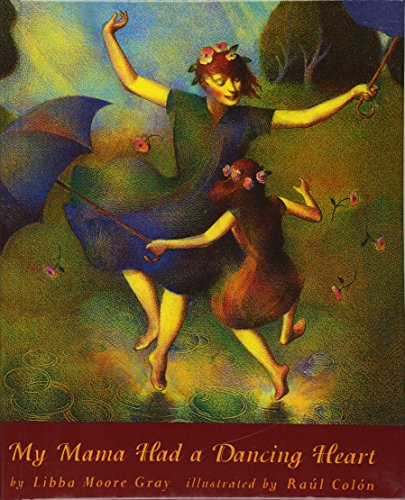 My Mama Had A Dancing Heart (Turtleback School & Library Binding Edition): Gray, Libba Moore