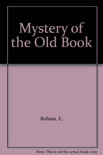 Mystery of the Old Book: Robins, E.