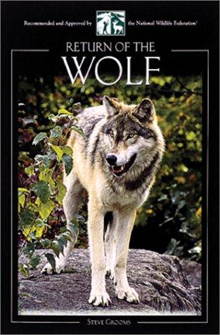 Return of the Wolf (Northword Wildlife Series): Grooms, Steve