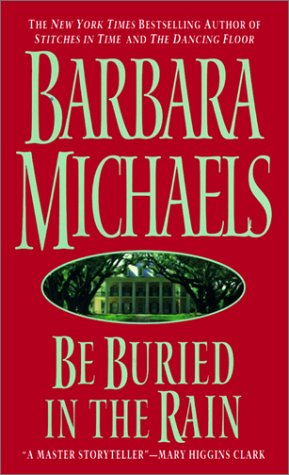 Be Buried in the Rain: Michaels, Barbara