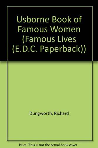 Usborne Book of Famous Women (Famous Lives (E.D.C. Paperback)): Dungworth, Richard