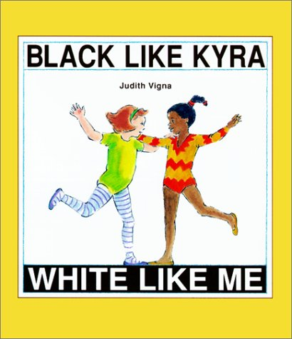 Black Like Kyra, White Like Me: Vigna, Judith