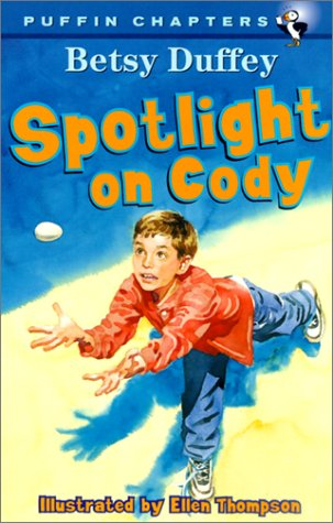Spotlight on Cody (Puffin Chapters): Duffey, Betsy