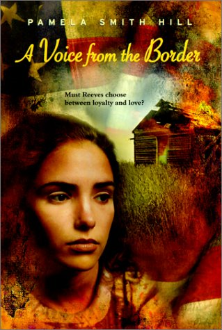 A Voice from the Border (9780613301787) by Pamela Smith Hill