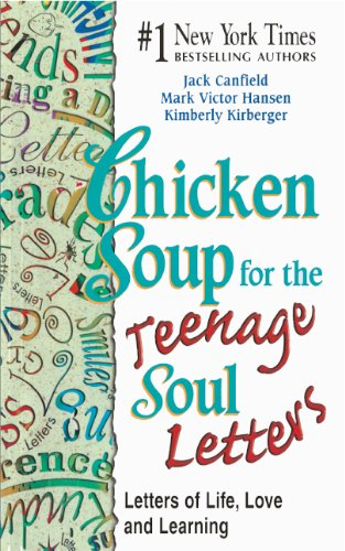 Chicken Soup For The Teenage Soul Letters: Letters Of Life, Love And Learning (Turtleback School &...