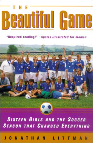 9780613309868: Beautiful Game: Sixteen Girls and the Soccer Season That Changed Everything