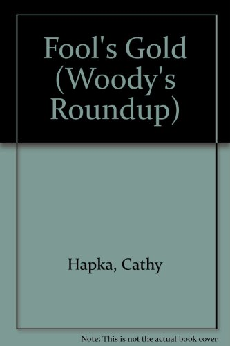 Fool's Gold (Woody's Roundup) (0613312082) by Cathy Hapka