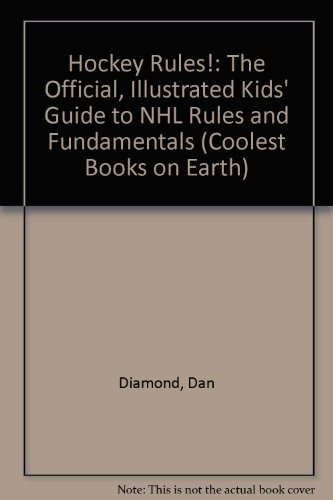 9780613313131: Hockey Rules!: The Official, Illustrated Kids' Guide to NHL Rules and Fundamentals (Coolest Books on Earth)