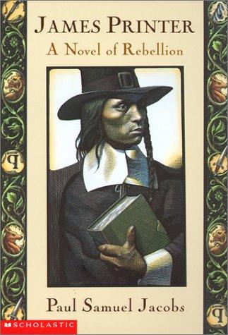 James Printer: A Novel of Rebellion: Jacobs, Paul Samuel