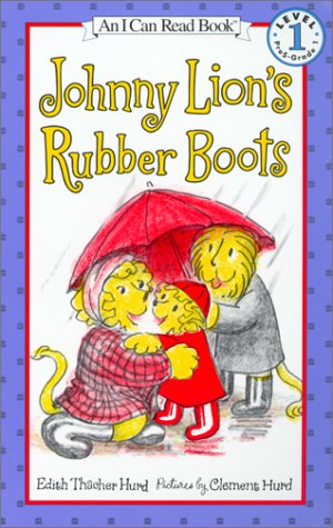 Johnny Lion's Rubber Boots (I Can Read Books: Level 1) (061331381X) by Edith Thacher Hurd
