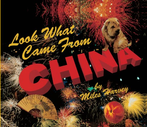 Look What Came From China (Turtleback School & Library Binding Edition) (0613314328) by Miles Harvey