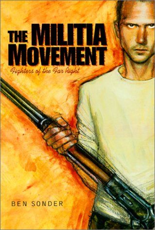 The Militia Movement: Fighters of the Far Right (061331476X) by Sonder, Ben