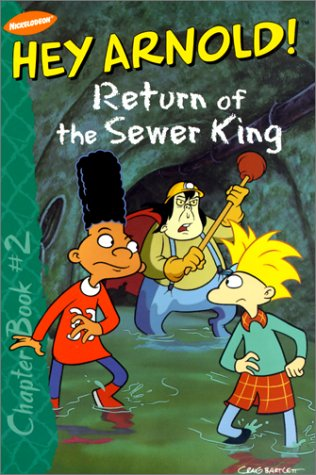 Return of the Sewer King (Hey Arnold! Chapter Books): Craig Bartlett, Maggie Groening