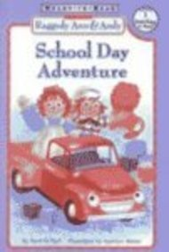 School Day Adventure (Classic Raggedy Ann & Andy) (0613316606) by Patricia Hall